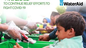 RECKITT BENCKISER (RB) COLLABORATES WITH WATERAID TO CONTINUE RELIEF EFFORTS TO FIGHT COVID-19